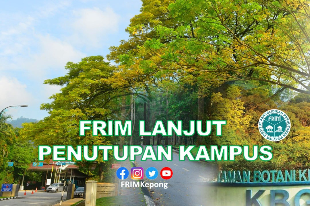 FRIM lanjut penutupan kampusnya